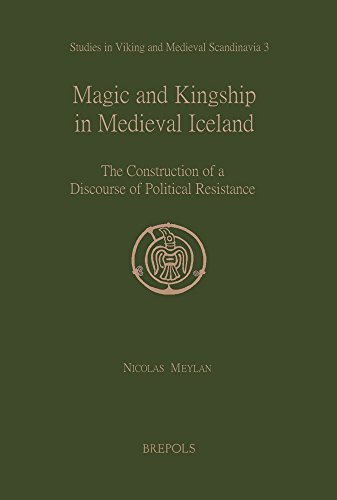 Magic and Kingship in Medieval Iceland. The Construction of a Discourse of Political Resistance.