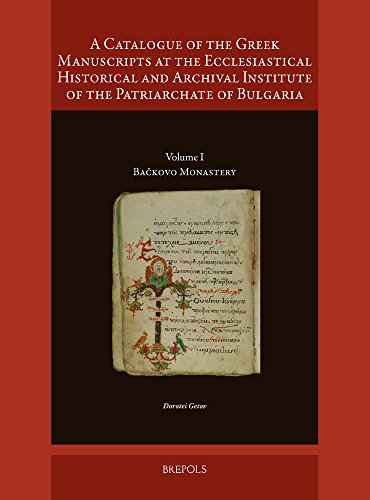 9782503551739: A Catalogue of the Greek Manuscripts at the Ecclesiastical Historical: Ba?kovo Monastery: 1 (Transmission Des Textes: Catalogues)