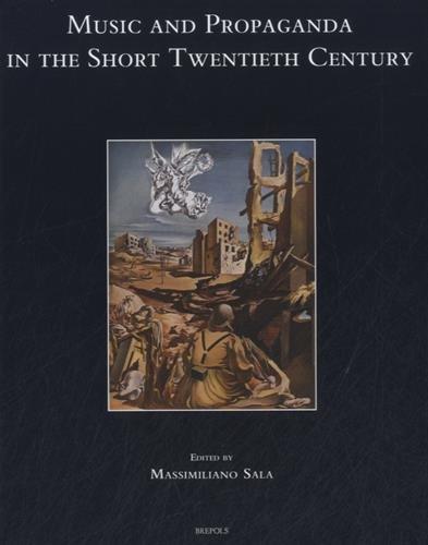 Music and Propaganda in the Short Twentieth Century (Speculum Musicae): M. Sala