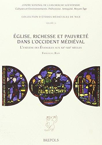 9782503552965: Eglise, Richesse Et Pauvrete Dans L'occident Medieval: L'exegese Des Evangiles Aux XIIe-XIIIe Siecles (Collection D'etudes Medievales De Nice) (French Edition)