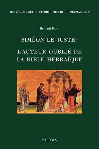 9782503553061: Siméon le Juste: L'auteur oublié de la Bible hébraïque