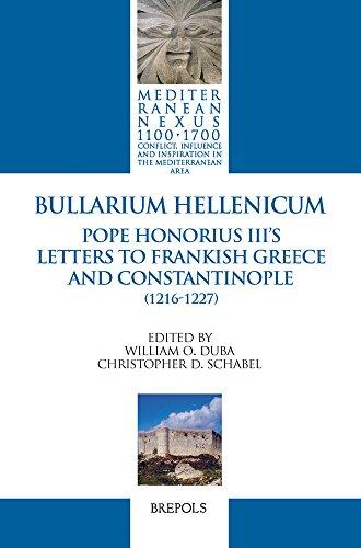 9782503554648: Bullarium Hellenicum: Pope Honorius Iii's Letters to Frankish Greece and Constantinople (Mediterranean Nexus 1100-1700) (English and Latin Edition)