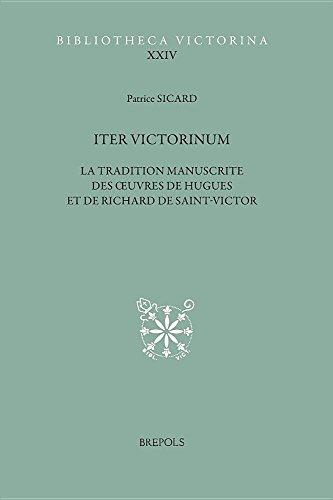9782503554921: Iter Victorinum: La Tradition Manuscrite Des Oeuvres De Hugues Et De Richard De Saint-Victor: Repertoire Complementaire Et Etudes