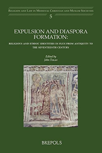 Expulsion and Diaspora Formation: Religious and Ethnic Identities in Flux from Antiquity to the ...