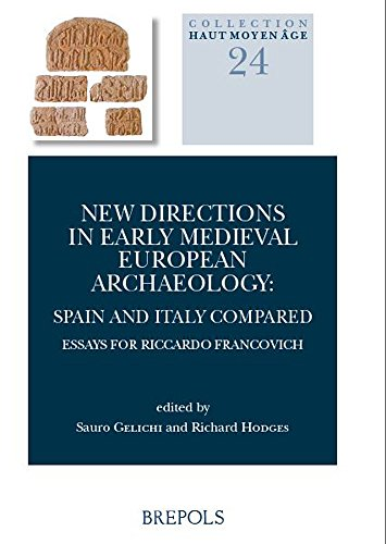 9782503565200: New Directions in Early Medieval European Archaeology: Spain and Italy Compared: Essays for Riccardo Francovich