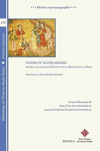 Gnose Et Manichéisme. Entre Les Oasis D?égypte: Kerchove, Anna Van