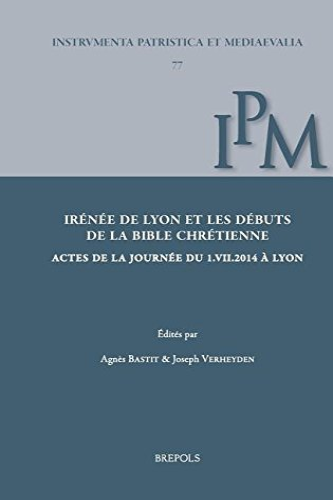 9782503575445: Irenee De Lyon Et Les Debuts De La Bible Chretienne: Actes De La Journee Du 1.VII. 2014 a Lyon