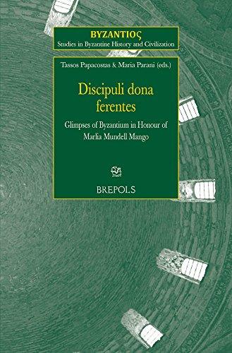 Discipuli dona ferentes Glimpses of Byzantium in: T. Papacostas, M.