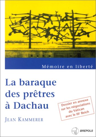 La Baraque des pretres a Dachau: Memoire: Kammerer, Jean