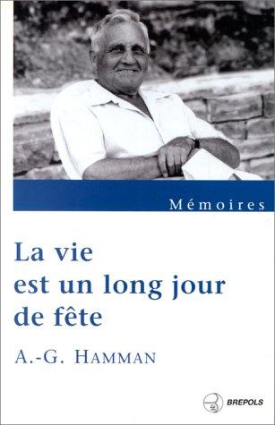 La vie est un long jour de: Adalbert Gautier Hamman