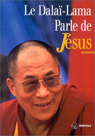 Le Dalaï-Lama parle de Jésus (2503831052) by Dalaï-Lama; Dominique Lablanche; Jean-Paul Ribes