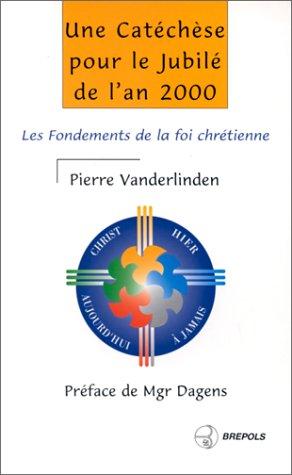 UNE CATECHESE POUR LE JUBILE DE L'AN: Vanderlinden, Jacques