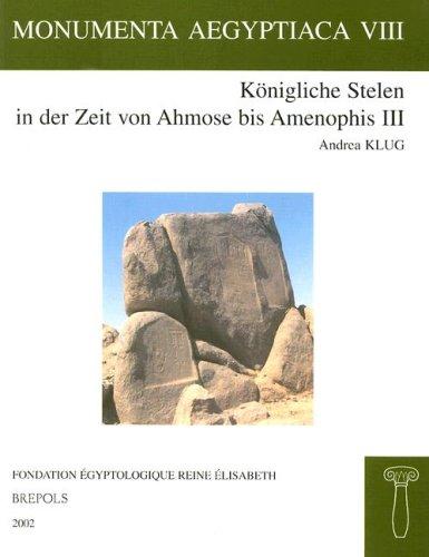 9782503991238: Konigliche Stelen in der Zeit von Ahmose bis Amenophis III (Monumenta Aegyptica)