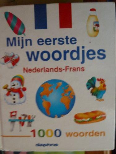 mon premier dictionnaire neerlandais francais nederlands frans 1000 woorden mijn eerste woordjes: n...