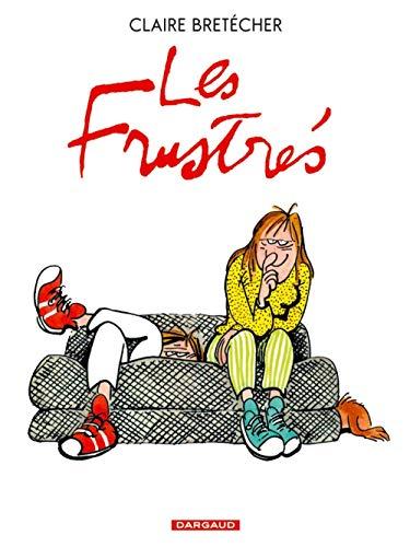 9782505000525: Les Frustrés - intégrale - tome 1 - Les frustrés - Intégrale