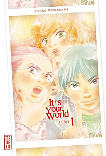 IT'S YOUR WORLD T1 (IT'S YOUR WORLD). Tome: 1