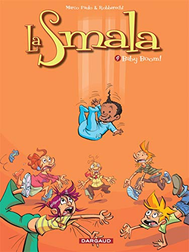 La Smala - tome 9 - Baby: Marco Paulo; Thierry