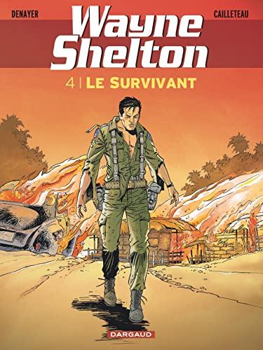 Wayne Shelton - tome 4 - Survivant (Le): Christian Denayer; Thierry Cailleteau