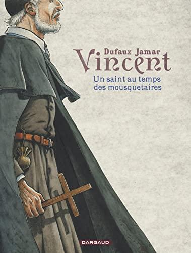 9782505064138: Vincent - tome 0 - Un saint au temps des mousquetaires