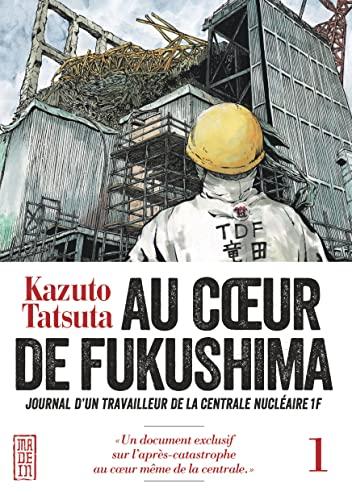 9782505064596: Au coeur de Fukushima, tome 1 - journal d'un travailleur de la centrale nucleaire F1 (French Edition)