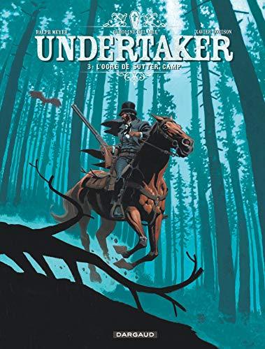 9782505065388: Undertaker - tome 3 - L'Ogre de Sutter Camp