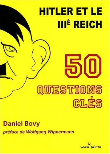 9782507000813: Hitler et le Troisi�me Reich : 50 Questions cl�s