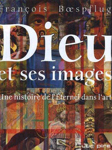 9782507001360: Dieu et ses images : Une histoire de l'Eternel dans l'art