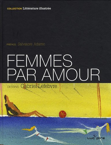 Femmes par amour (French Edition) (9782507001834) by G. LEFEBVRE