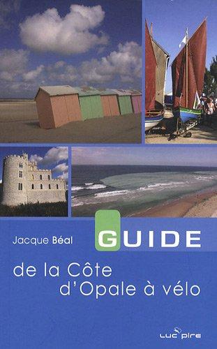 Guide de la Côte d'Opale à vélo Béal, Jacques