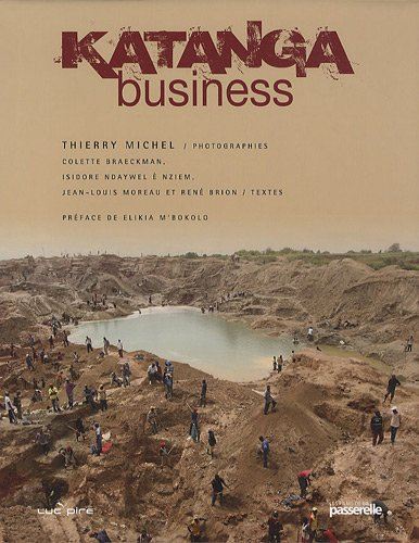 Katanga Business: Michel, Thierry ; Braeckman, Colette ; Ndaywel � Nziem, Isidore ; Moreau, ...