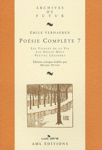 9782507002862: Poésie complète : Tome 7, Les Visages de la vie ; Les Douze mois ; Petites légendes (Archives du futur)