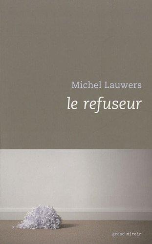 Le refuseur: Michel Lauwers