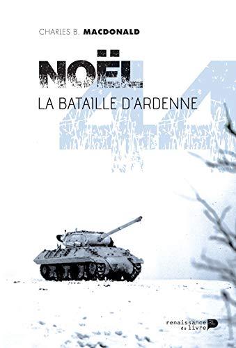 9782507052393: Noël 44 : La bataille d'Ardenne