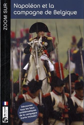 9782507053093: Zoom sur Napoléon et la campagne de Belgique