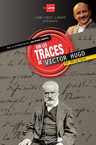 9782507053123: Sur les traces de Victor Hugo