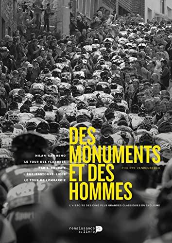 9782507053284: Des monuments et des hommes : L'histoire des cinq plus grandes classiques du cyclisme