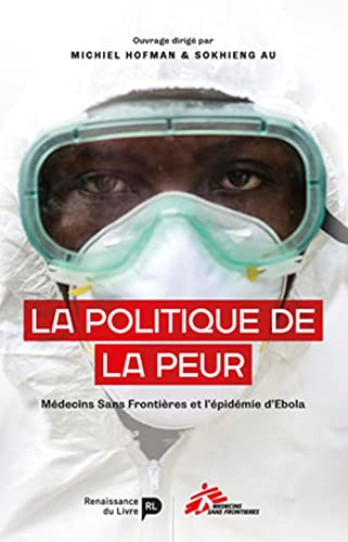 La politique de la peur : MSF: Hofman M./au S.