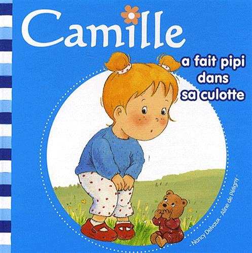9782508002106: Camille a Fait Pipi Culotte T1 (French Edition)