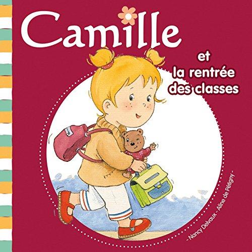 Camille et la rentrée des classes - N° 10: De P�tigny, Aline