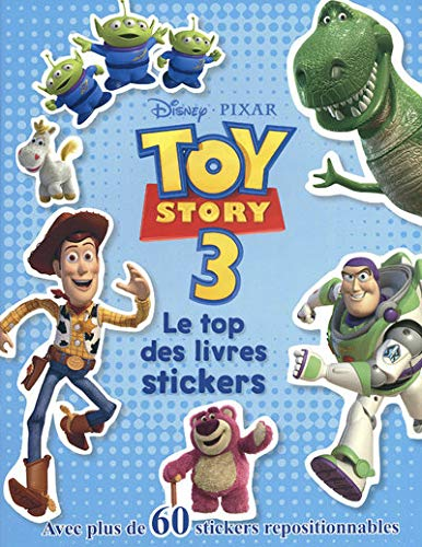 9782508007538: Toy Story 3 : Le top des livres stickers, avec plus de 60 stickers repositionnables