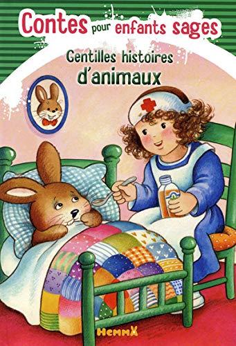9782508009822: Contes pour enfants sages : Gentilles histoires d'animaux