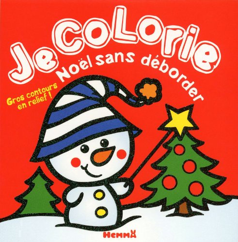 9782508009921: JE COLORIE NOEL SANS DEBORDER