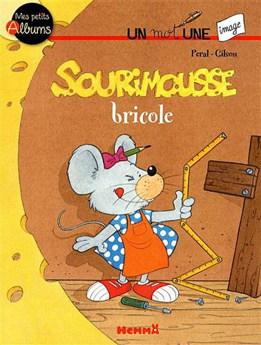 Sourimousse Bricole Mes Pts Al (French Edition) - Gilson