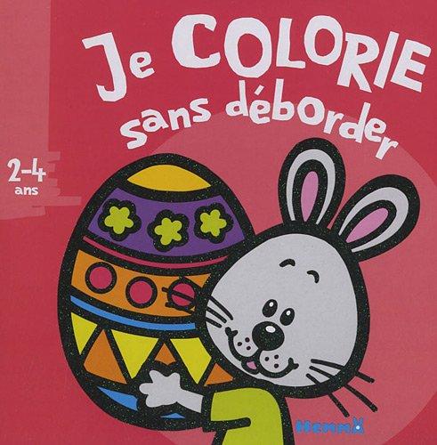 9782508015335: Je colorie sans d�border - P�ques : (2-4 ans)