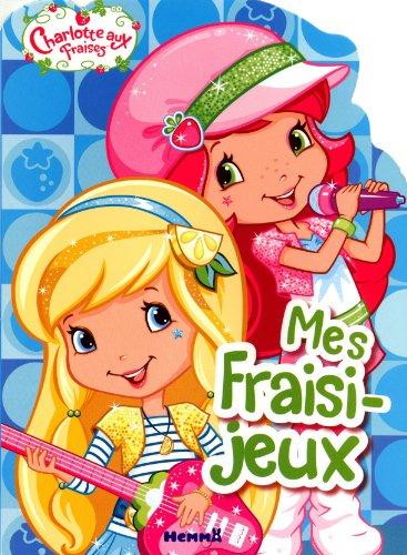 9782508016622: mes fraisi-jeux ; parasol ; charlotte aux fraises