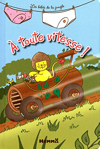 9782508017315: A toute vitesse les bébés de la jungle (French Edition)