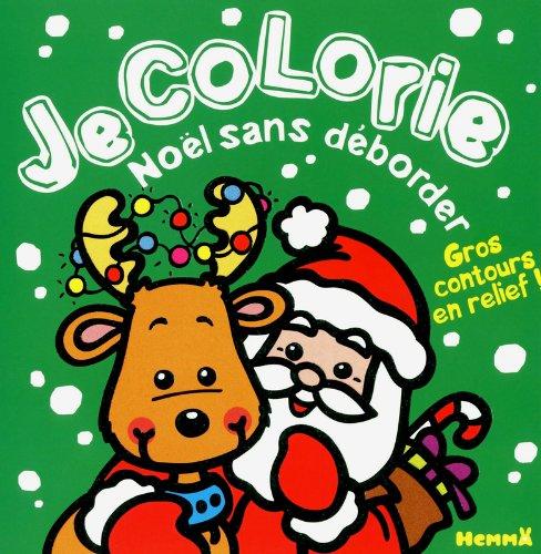 9782508018497: JE COLORIE NOEL SANS DEBORDER (PERE NOEL ET RENNES)