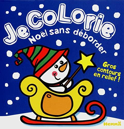 9782508018503: JE COLORIE NOEL SANS DEBORDER