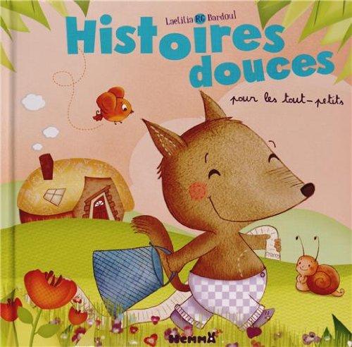 9782508019364: HISTOIRES DOUCES POUR LES TOUT