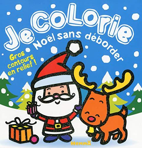 9782508022340: JE COLORIE NOEL SANS DEBORDER (PERE NOEL + RENNE)